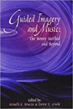Guided Imagery and Music: The Bonny Method and Beyond