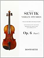 Violin Method for Beginners Op. 6 Part 7: Violinschule fur AnfaNger - MeThode De Violon Pour Les CommencAnts