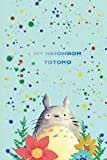 My neighbor TOTORO cute and beautiful notebook for girls, womens, anime lovers - flower lovers Studio Ghibli fan: Notebook& Journal - Large (6 x 9 inches) - 110 Pages