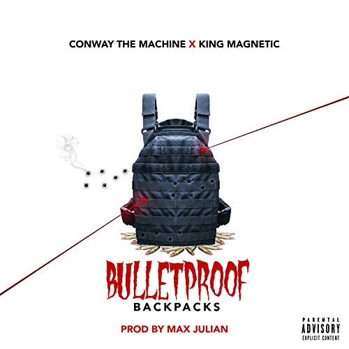 Bulletproof Backpacks (feat. Conway the Machine & King Magnetic) [Explicit]