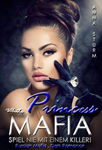 Russian Mafia WHITE PRINCESS: Spiel nie mit einem Killer! (KILLERS 1 - 3)