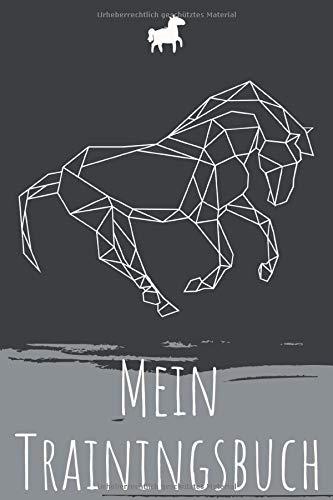 Mein Trainingsbuch: A5 Pferdetagebuch   Trainingstagebuch   Trainingsbuch   Reittagebuch   Pferdesport   Reitbeteiligung   Stallorganisation   ... Pferdehalter, Kinder, Männer und Frauen