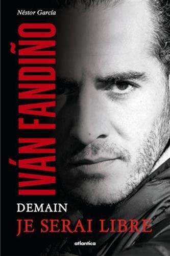 Ivan Fandiño, demain je serais libre