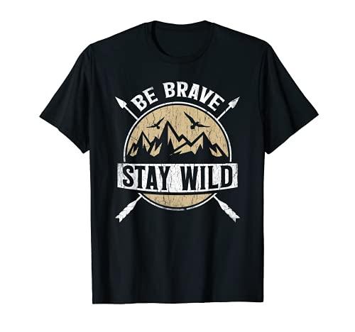 Be Brave Stay Wild Shirt Outdoors Adventurer Hiker Camper T-Shirt