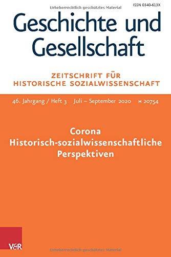 Corona – Historisch-sozialwissenschaftliche Perspektiven: Geschichte und Gesellschaft. Zeitschrift für Historische Sozialwissenschaft Heft 3/2020