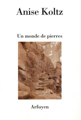 Monde de pierres (un) (CAHIERS D'ARFUYEN)