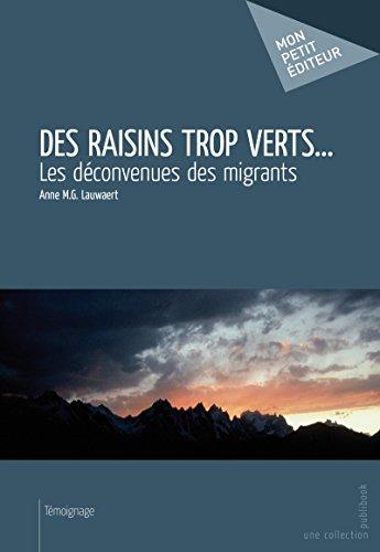 Des raisins trop verts...: Les déconvenues des migrants (Mon petit éditeur) (French Edition)
