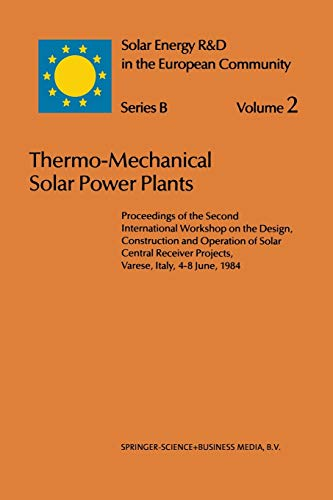 Thermo-Mechanical Solar Power Plants: Proceedings of the Second International Workshop on the Design, Construction and Operation of Solar Central ... Energy R&D in the Ec Series B: (2), Band 2)