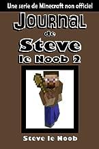 Journal de Steve le Noob 2: Une serie de Minecraft non officiel (French Edition)