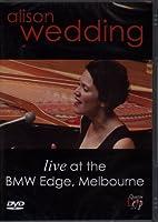 Alison Wedding - Live at the Bmw Edge, Melbourne [Import anglais]