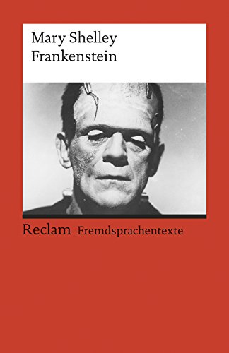 Frankenstein; or, the Modern Prometheus: (Fremdsprachentexte) (Reclams Universal-Bibliothek)