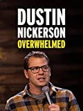 Dustin Nickerson Overwhelmed