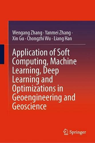 Application of Soft Computing, Machine Learning, Deep Learning and Optimizations in Geoengineering and Geoscience Front Cover