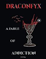 Draconfyx: A Fable of Addiction