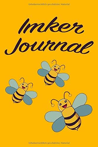 Imker Journal: Über 100 Seiten Notizbuch für deine Imkerei. Notiere dir deine Imker Checklisten, den Zustand deiner Bienen und deines Bienenstocks. ... Hilfsmittel für den Imker/die Imkerin