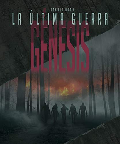 LA ÚLTIMA GUERRA. GÉNESIS