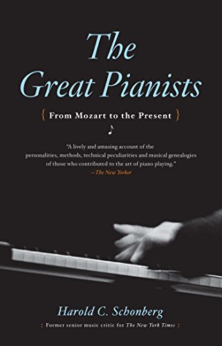 The Great Pianists: From Mozart to the Present