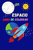 Libro de colorear espacio: Fantástico color del espacio exterior con planetas, astronautas, naves...
