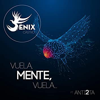 Vuela Mente, Vuela (feat. Antí2ta)