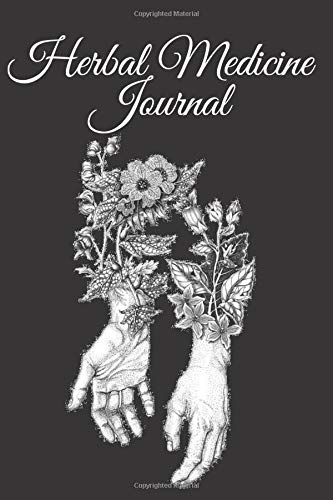 Herbal Medicine Journal: Herbs and Plants Herbalism Diary and Log Notebook Gift