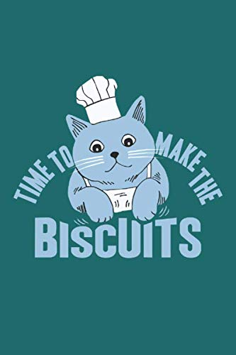 Time To Make The Bisquits: Recipe Book: Cool Novelty Cook Gift ~ Small Notebook (6' X 9')