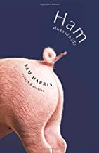 Ham: Slices of a Life: Essays and Stories First edition by Harris, Sam (2014) Hardcover