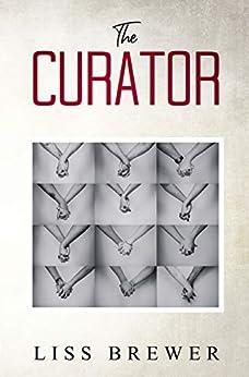 The Curator: A Memoir of Motherhood by [Liss Brewer]