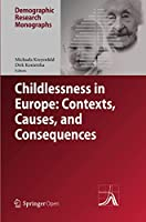 Childlessness in Europe: Contexts, Causes, and Consequences (Demographic Research Monographs)