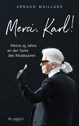 Merci, Karl!: Meine 15 Jahre an der Seite des Modezaren