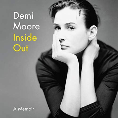 Inside Out     A Memoir              By:                                                                                                                                 Demi Moore                           Length: 12 hrs     Not rated yet     Overall 0.0
