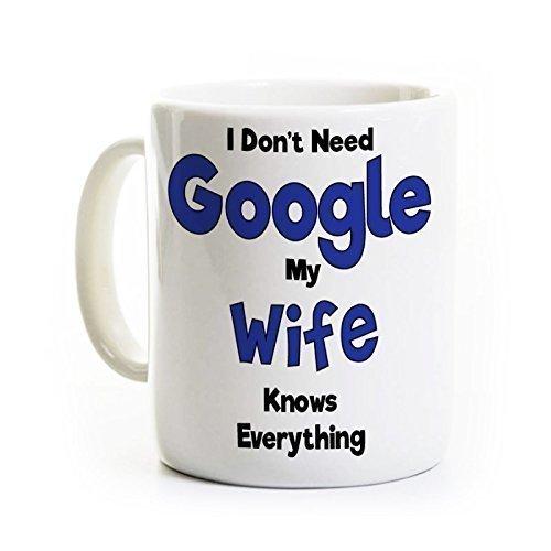Taza de café de Google para computadora - No Necesita Google Mi Esposa lo Sabe Todo - Humor de computadora
