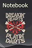 Journal Notebook, Composition Notebook: Breakin Hearts Playin Darts - Funny Dart Game 6 in x 9 in x 100 Lined and Blank Pages for Notes, To Do Lists, Notepad, Journal Gift for your beloveds
