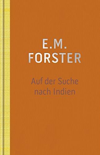 Auf der Suche nach Indien (Die ZEIT Bibliothek der verschwundenen Bücher / 12 wiederentdeckte Meisterwerke großer Erzähler)