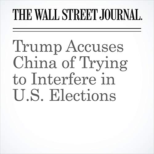 Trump Accuses China of Trying to Interfere in U.S. Elections copertina