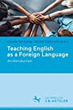 Teaching English as a Foreign Language: An Introduction - Carola Surkamp