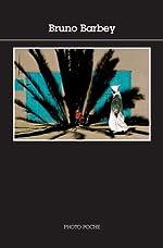 Bruno barbey n°84 - Fermeture et bascule vers 9782330053949 de Bruno Barbey