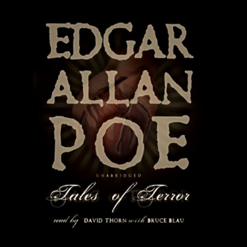 Tales of Terror                   By:                                                                                                                                 Edgar Allan Poe                               Narrated by:                                                                                                                                 David Thorn,                                                                                        Bruce Blau                      Length: 6 hrs and 11 mins     34 ratings     Overall 3.9