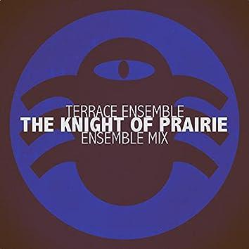 The Knight of Prairie (Ensemble Mix)
