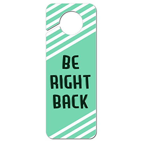Graphics and More Be Right Back Teal with White Stripes Plastic Door Knob Hanger Sign
