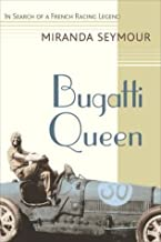 Bugatti Queen: In Search of a French Racing Legend Hardcover December 7, 2004