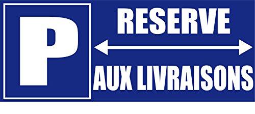 panneauxsignalétiques.fr Panneau Parking Reserve AUX LIVRAISONS