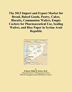 The 2013 Import and Export Market for Bread, Baked Goods, Pastry, Cakes, Biscuits, Communion Wafers, Empty Cachets for Pharmaceutical Use, Sealing Wafers, and Rice Paper in Syrian Arab Republic