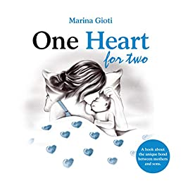 One Heart for two: A book for mothers and sons of all ages by [Marina Gioti, Mika Carlone]