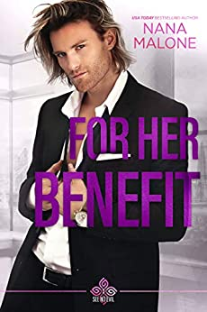 For Her Benefit (See No Evil Book 3) by [Nana Malone]