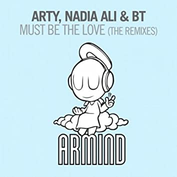 Must Be The Love (The Remixes)