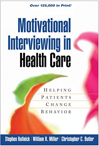 Compare Textbook Prices for Motivational Interviewing in Health Care: Helping Patients Change Behavior Applications of Motivational Interviewing Illustrated Edition ISBN 8580001062297 by Stephen Rollnick,William R. Miller,Christopher C. Butler