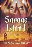 Savage Island: A Breath Novel