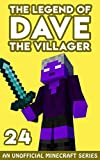 Dave the Villager 24: An Unofficial Minecraft Book (The Legend of Dave the Villager) (English Edition)