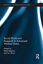 Social Work and Research in Advanced Welfare States (Routledge Advances in Social Work)