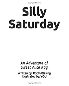 Silly Saturday: An Adventure of Sweet Alice Kay